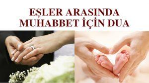 eşler arasında muhabbet için dua