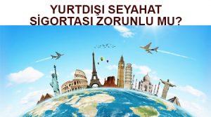 Yurtdışı seyahat sigortası zorunlu mu ,yurtdışı sağlık sigortası nasıl yapılır ,seyahat sigortası nasıl yapılır ,yurtdışı seyahat sigortası fiyatları ,online seyahat sağlık sigortası ,seyahat sigortası online ,yurtdışı seyahat sağlık sigortası