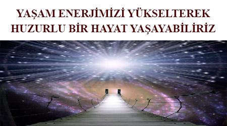 Yaşam enerjisi nasıl yükseltilir - ruhsal enerji nasıl arttırılır -yaşam enerjisini yükseltmek -mucize enerji - enerji düşüklüğü -titreşimimizi nasıl yükseltilir -içsel enerjiyi yükseltmek